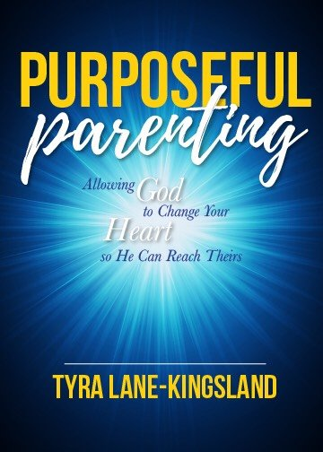 Purposeful Parenting book by Tyra Lane-Kingsland mother and author