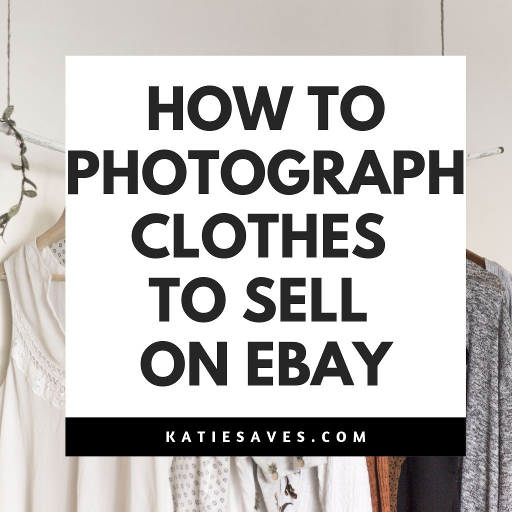 How To Photograph Clothes For Ebay Ebay For Beginners