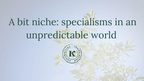 A bit niche: specialisms in an unpredictable world