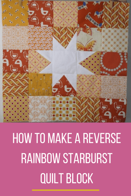 How to make a reverse rainbow starburst quilt block tutorial/pattern.