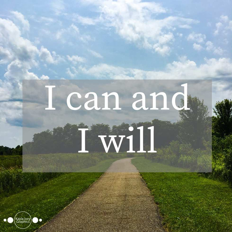 I can and I will. - unknown