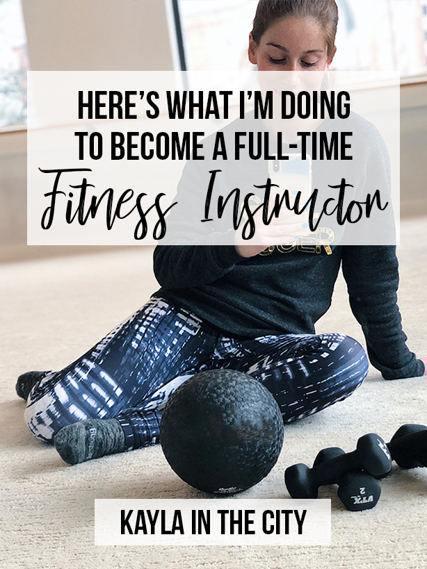 Here's What I'm Doing to become a full-time fitness instructor in 2019