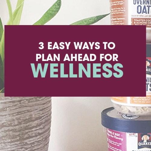 plan ahead for wellness