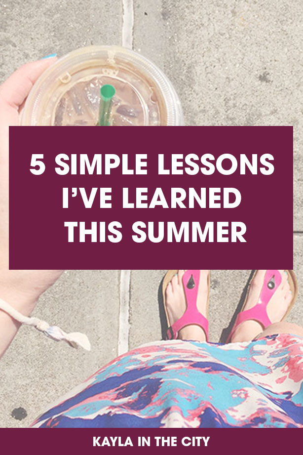5 simple lessons I learned this summer
