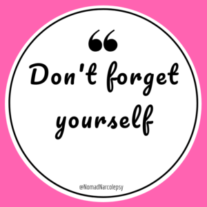 don't forget yourself