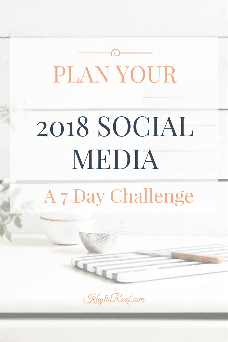 Plan Your 2018 Social Media-A 7 Day Challenge to a simpler life and a thriving business