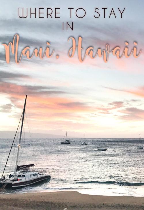 Where to Stay Maui
