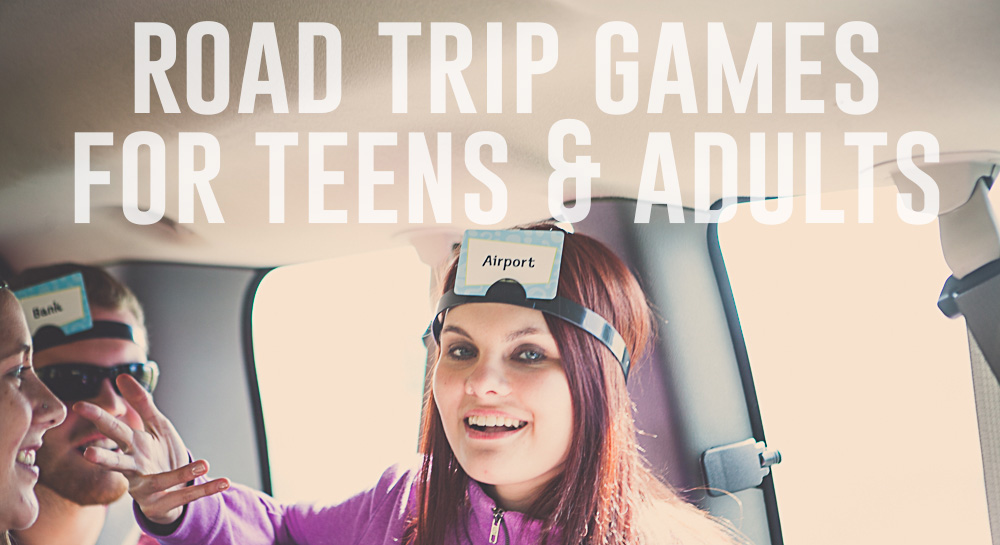 Road Trip Games for Teens & Adults