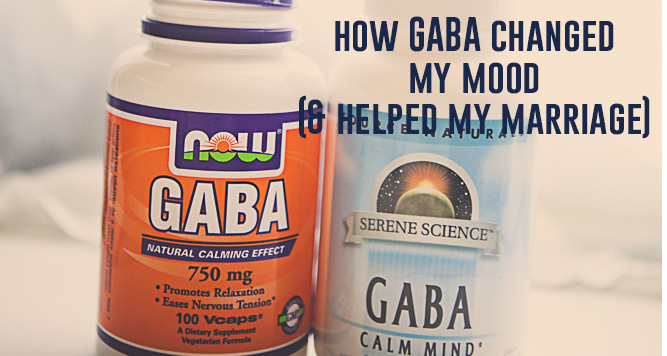How GABA Changed Everything & Helped My Marriage