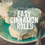 Amazingly Easy Cinnamon Rolls With Bread Machine