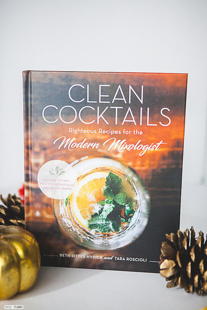 Clean Cocktails for the Modern Mixologist By Tara Roscioli & Beth Ritter Nydick from Blue Barn Kitchen Publishing