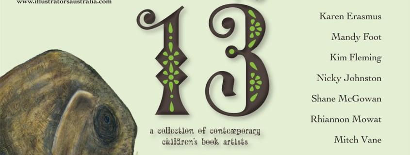 Lucky 13 Contemporary Exhibition of Children's' book illustrators. Hill of Content Bookshop Melbourne.Kim fleming, Vince Agostino, Kayleen West, Annie White, Ben Wood, Karen Erasmus, Sara Acton, Adam Carruthers, Mandy Foot, Rhiannon Mowat, Mitch Vane, Shane McGowan, Nicky Johnston