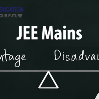 Advantages and Disadvantages for JEE Mains