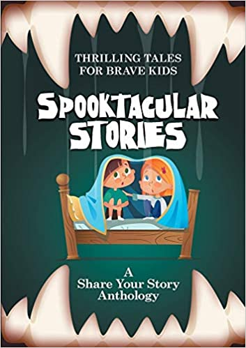 Thrilling Tales for Brave Kids; Spooktacular Stories