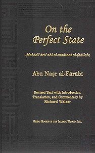 On the Perfect State: (Mabadi ara ahl al-madina al-fadila)