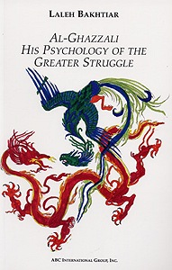 al-Ghazzali His Psychology of the Greater Struggle
