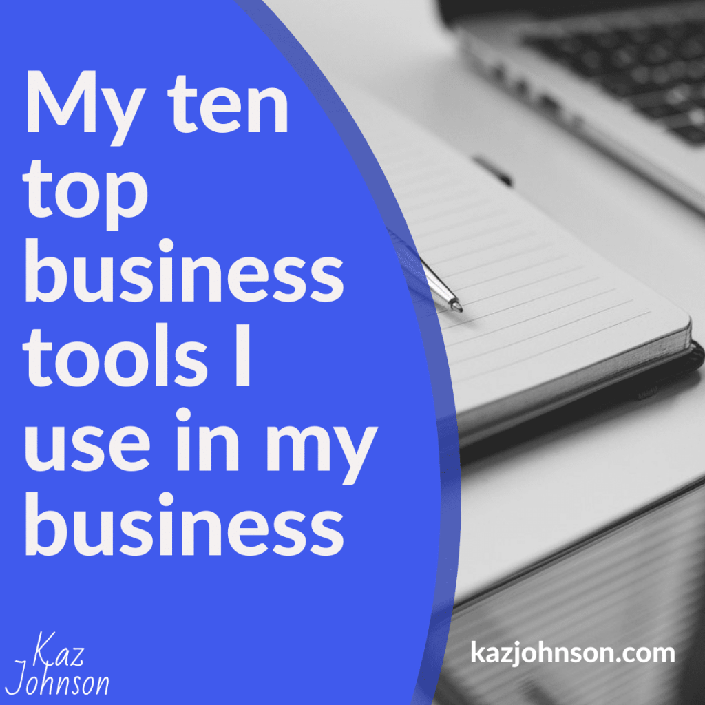My ten top business tools I use in my business