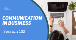 Session 152 - Communication in business