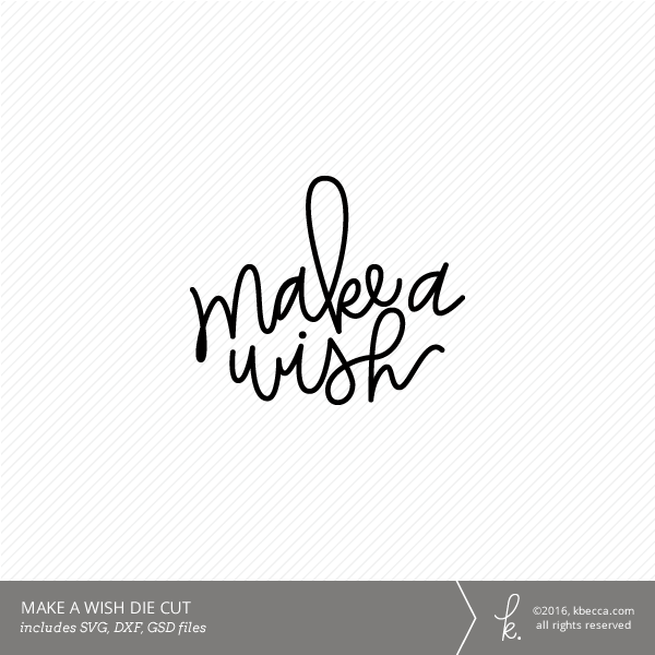 Hand Lettered Make A Wish Die Cut SVG File Included