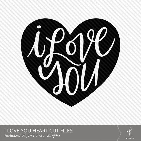 Download I Love You Hand Lettered Cut Files (SVG Included)