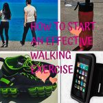 How to start an effective walking exercise?.
