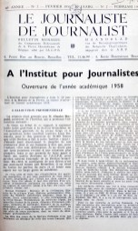 The trade magazine of the Association générale de la presse belge (AGPB), published from 1920 onwards and in two languages from 1939 onwards under the title Le Journaliste / The Journalist.