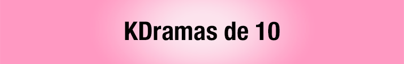 Todos los kdramas vistos - kdramas de matrícula de honor