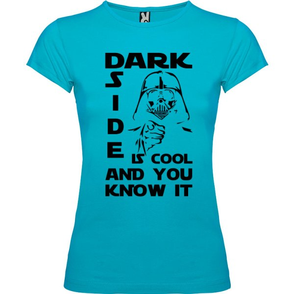 Camiseta mujer Dark side is cool and you know it en color Turquesa