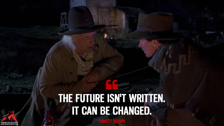 The-future-isnt-written.-It-can-be-changed