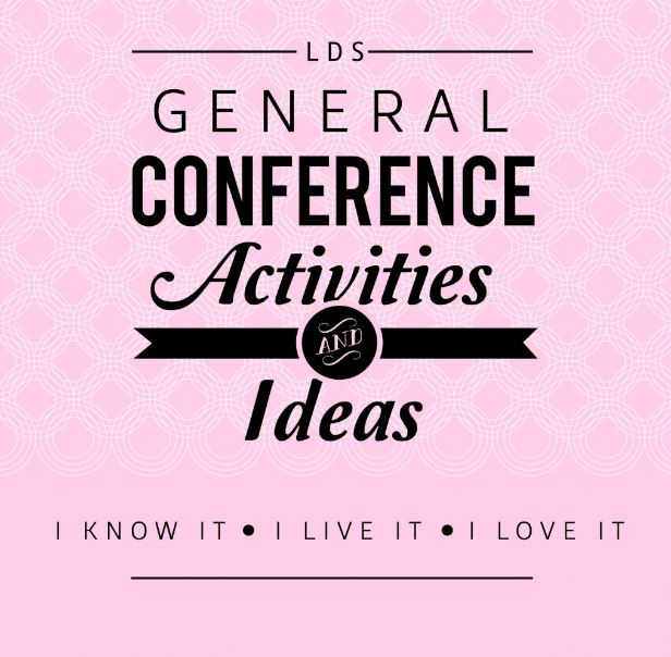 LDS General Conference Activities and Ideas