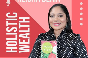 Keisha Blair, Author of the best selling book Holistic Wealth