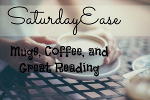 Saturday Ease Mugs Coffee and Great Reading