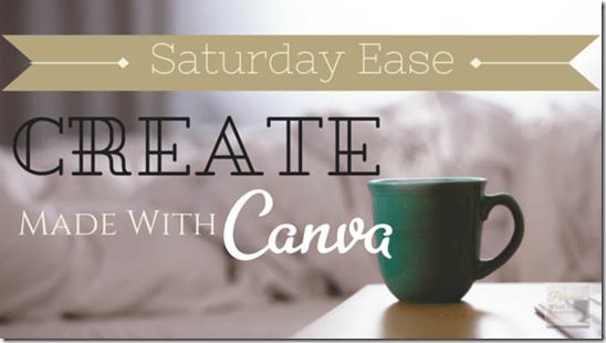 Saturday Ease Create Made With Canva
