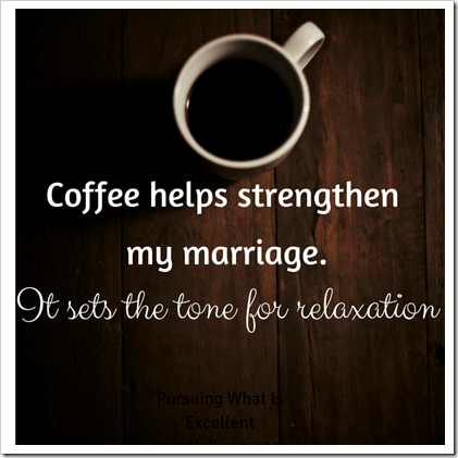 coffee helps strengthen my marriage