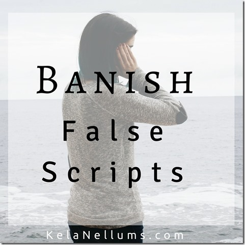 Pursuing What Is Excellent - Banish False Scripts