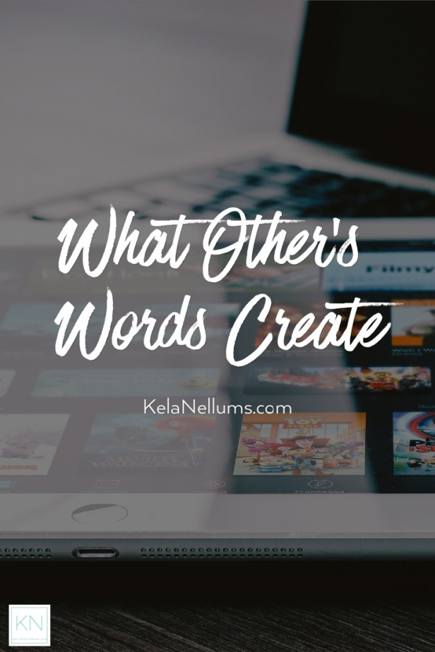 Pursuing What Is Excellent -- What Other's Words Create