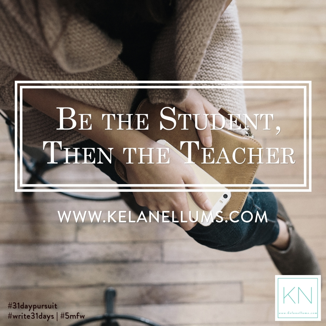 pursuing-what-is-excellent-be-the-student-then-the-teacher