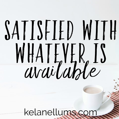 Pursuing What Is Excellent -- Satisfied With Whatever Is Available