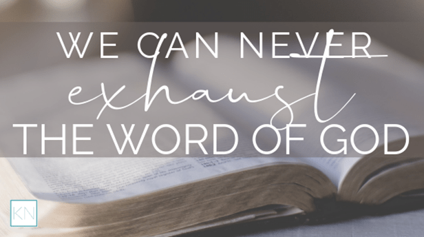 Copy of we can never exhaust the word of God