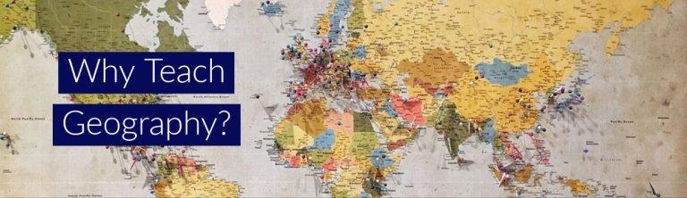 Why teach geograph