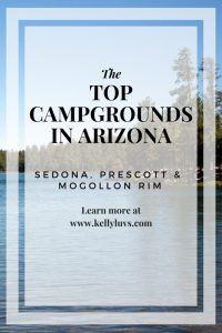 top campgrounds in arizona. find our more at https://www.kellyluvs.com