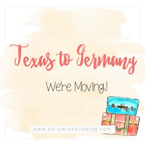 We're Moving! From Texas to Germany