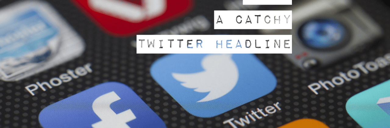 How to Write an Engaging Twitter Headline