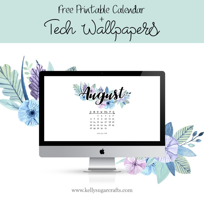 August 2017 Printable Calendar and Wallpapers by Kelly Sugar Crafts