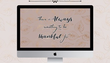 There is always something to be thankful for. Desktop, phone, tablet wallpapers by Kelly Sugar Crafts