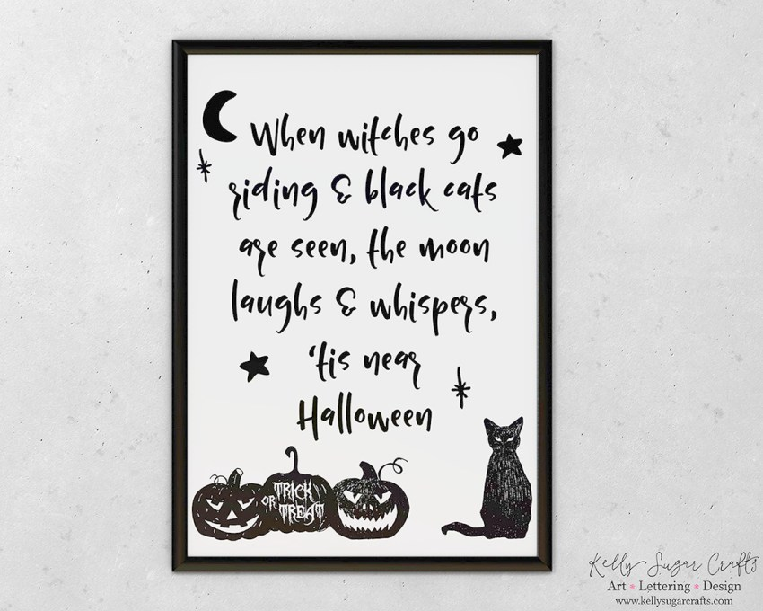Halloween Printable Art Quote, when witches go riding and black cats are seen quote | Kelly Sugar Crafts