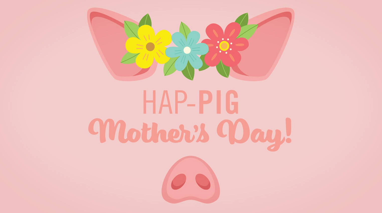 hap pig mother's day_1557258963087.PNG.jpg