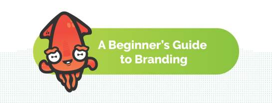 A Beginners Guide to Branding