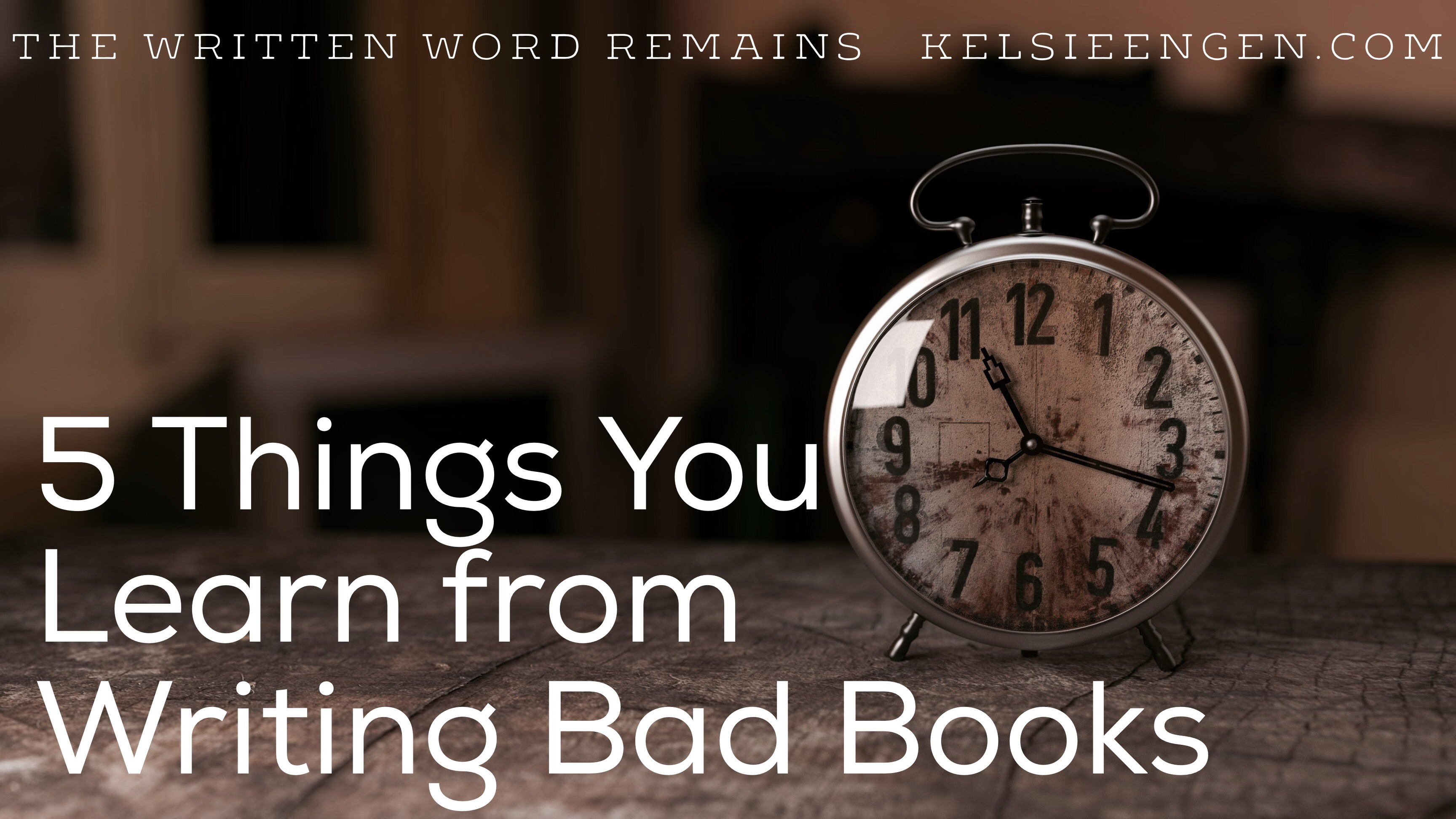 "5 Things You Learn from Writing ""Bad"" Books"