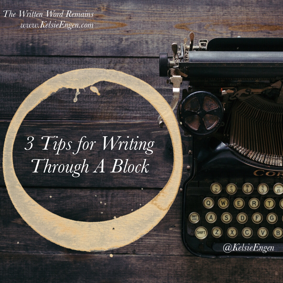 3 Tips for Writing Through A Block